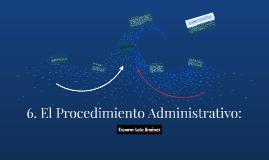 Copy of 6. El Procedimiento Administrativo: