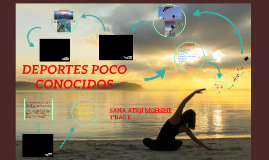 Copy of DEPORTES POCO CONOCIDOS