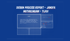 Design process report - janofa muthulingam - tij101