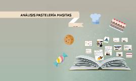 ANÁLISIS PASTELERÍA MASITAS