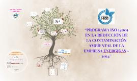 """""""PROGRAMA ISO 14001 EN LA REDUCCIÓN DE LA CONTAMINACIÓN AMBIENTAL DE LA EMPRESA ENERGIGAS 2014"""""""