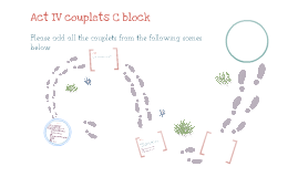 Act IV Couplets C block