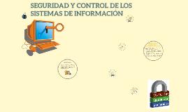 Copy of SEGURIDAD Y CONTROL DE LOS SISTEMAS DE INFORMACIÓN