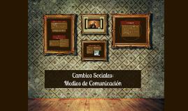Cambios Sociales: Medios de Comunicación