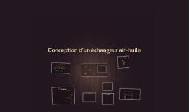 Copy of Conception d'un échangeur air-huile