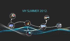 MY SUMMER 2012.