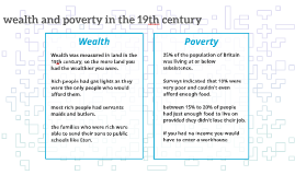 wealth and poverty in the 19th century
