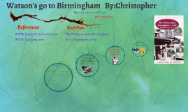 Watsons go to Birmingham   By:Christopher