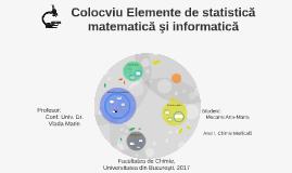 Colocviu Elemente de statistică matematică şi informatică