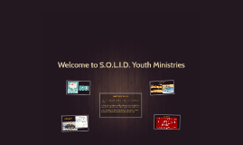 Welcome to S.O.L.I.D. Youth Ministries