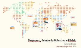 Singapura, Palestina e Libéria - Geografia