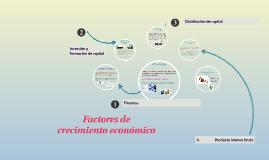 FACTORES DE CRECIMIENTO ECONÓMICO