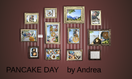 PANCAKE  DAY     BY ANDREA