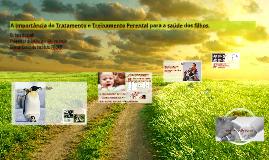 A Importância do Tratamento e Treinamento Perental para a sa