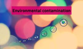 Copy of Environmental contamination