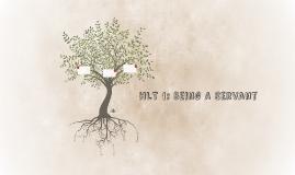 HLT 1: Being A Servant