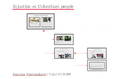 Injustice on Colombian people