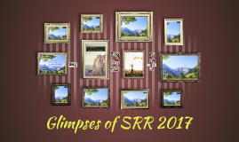 Glimpses of SRR 2017