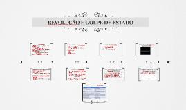 REVOLUÇÃO E GOLPE DE ESTADO