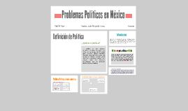 Problemas Políticos en México