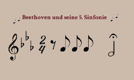 Beethoven und seine 5. Sinfonie