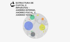 ESTRUCTURA DE CAPITAL E IMPUESTOS – AHORRO INTERNO, AHORRO F