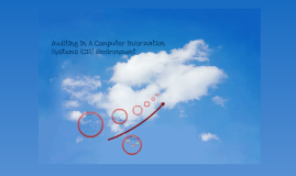 Copy of Chapter 22: Auditing In A Computer Information Systems (CIS) Environment