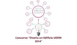 """Concurso """"Diseña un Edificio UDEM 2014"""""""