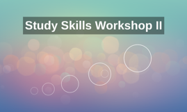2015 Spring Study Skills Workshop II