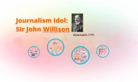 Journalism Idol: Sir John Willison