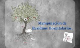 Manipulación de residuos Hospitalarios.