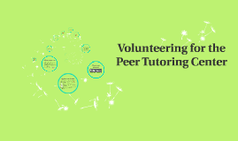 Volunteering for the Peer Tutoring Center