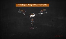 Copy of Estrategias de aprovisionamiento