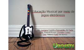 Educação Musical por meio de jogos eletrônicos