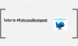 Copy of Copy of Using Twitter for Professional Development