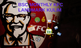 Copy of BSC MONTHLY KFC LANDMARK KULIM