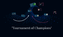 """Tournament of Champions"""