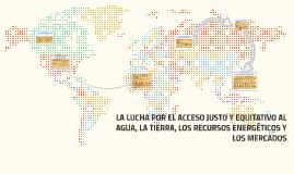 LA LUCHA POR EL ACCESO JUSTO Y EQUITATIVO AL AGUA, LA TIERRA