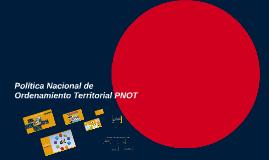 Copy of Política Nacional de Ordenamiento Territorial PNOT