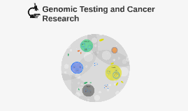 Genomic Testing and Cancer Research