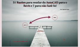 Copy of 51 Razões para mudar do AutoCAD para o Revit e 7  para não fazê-lo!