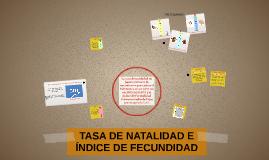 TASA DE NATALIDAD E ÍNDICE DE FECUNDIDAD