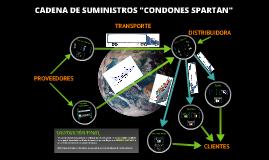 """Copy of Cadena de Suministros """"Condones Spartan"""""""