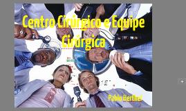 Técnica Operatória 2 - Centro cirúrgico e Equipe Cirúrgica