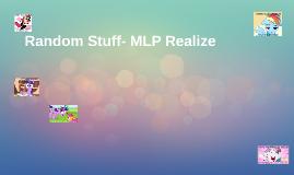 Random Stuff- Mlp