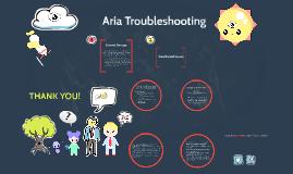 Aria Troubleshooting
