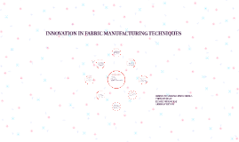 Copy of INNOVATION IN FABRIC MANUFACTURING TECHNIQUES