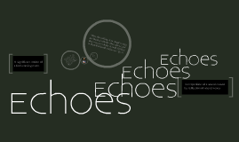 Copy of Echoes