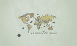 LA REVOLUCIÓN DE 1947