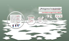 ¿Protegemos la Antártida?
